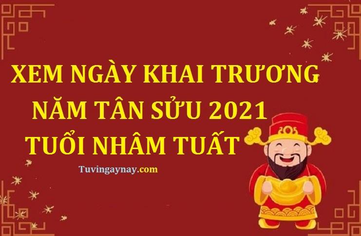 Tuổi Nhâm Tuất 1982 khai trương ngày nào tốt trong năm 2021 Tân Sửu?